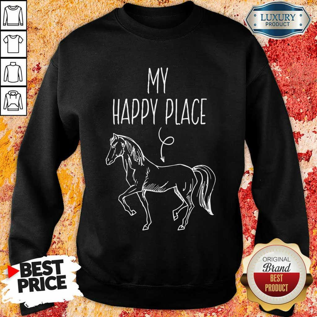 Good My Happy Place Horse Lover Gifts Horseback Riding Equestrian Sweatshirt