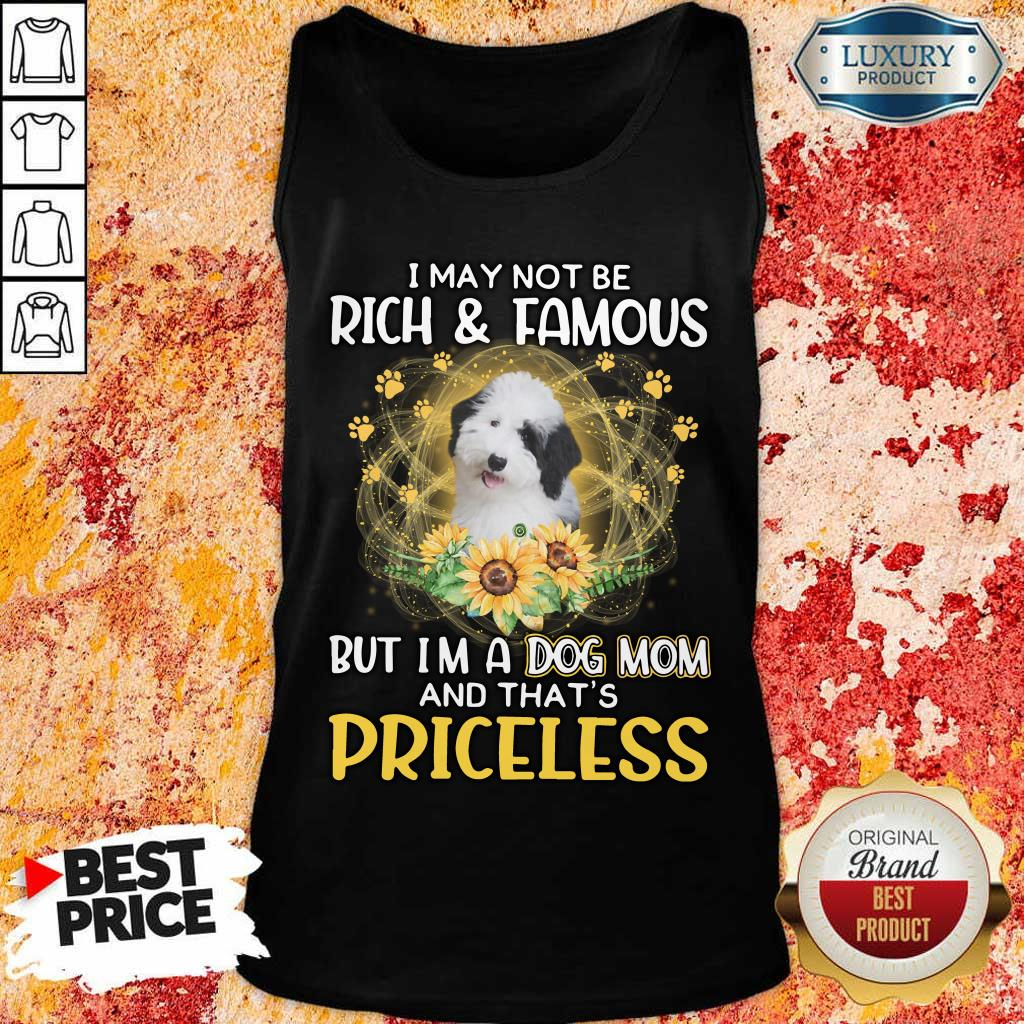 Good Sheepadoodle I May Not Be Rich And Famous But I Am A Dog Mom And That Is Priceless Tank Top