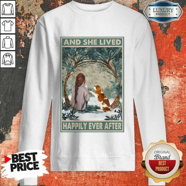 Good Spaniel Dog And She Lived Happily Ever After Poster ShirtGood Spaniel Dog And She Lived Happily Ever After Poster Sweatshirt
