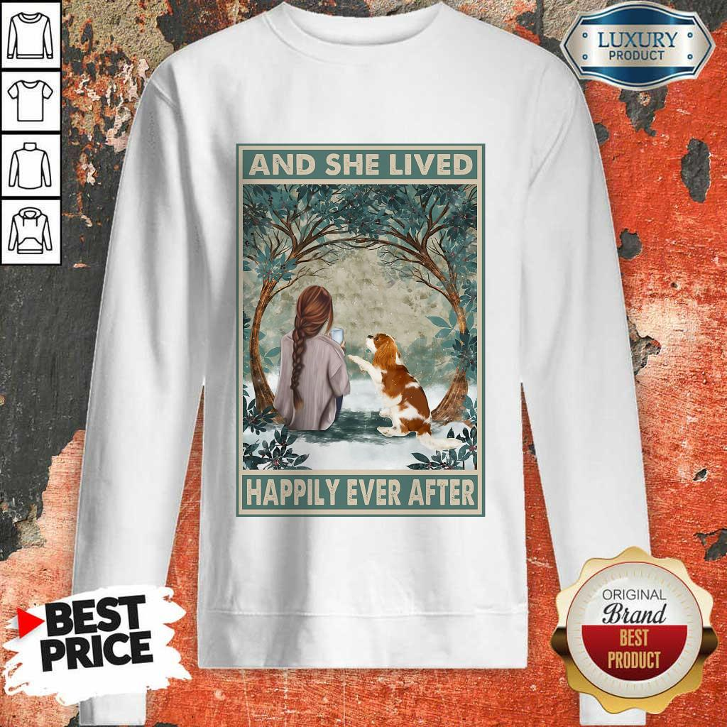Good Spaniel Dog And She Lived Happily Ever After Poster Sweatshirt