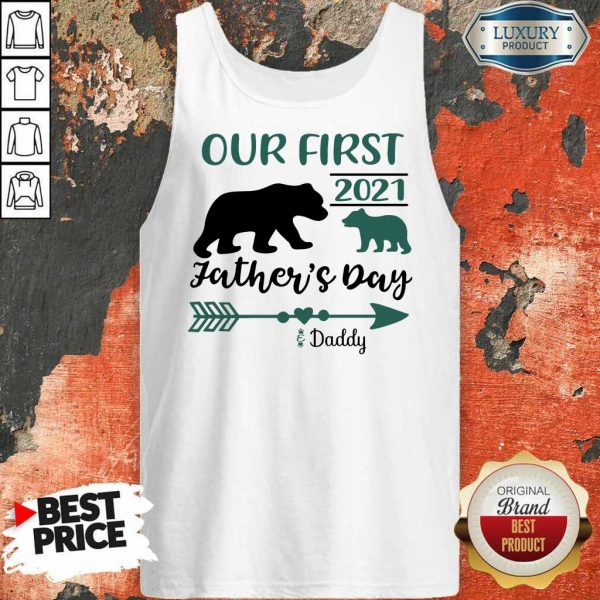 Happy Our First 2021 Fathers Day Bear Tank Top