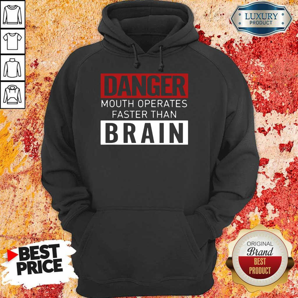 Hot Danger Mouth Operates Faster Than Brain Hoodie