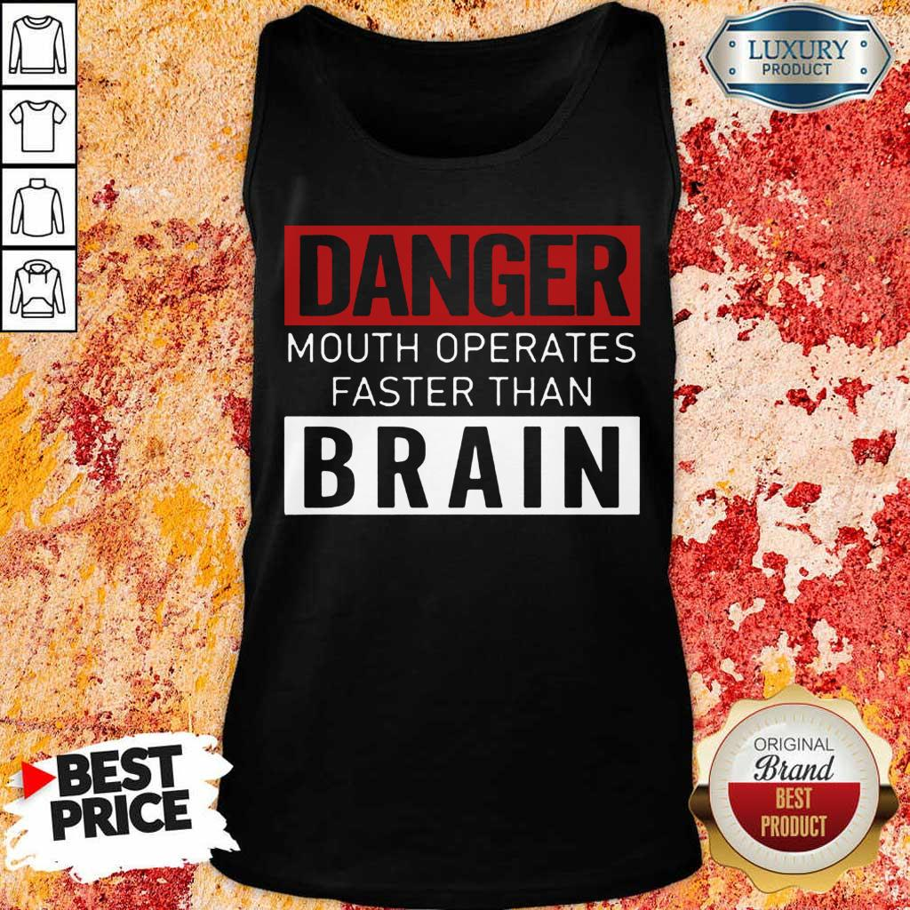 Hot Danger Mouth Operates Faster Than Brain Tank Top