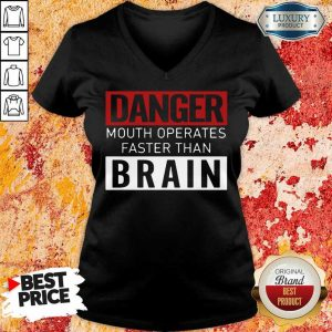 Hot Danger Mouth Operates Faster Than Brain V-Neck