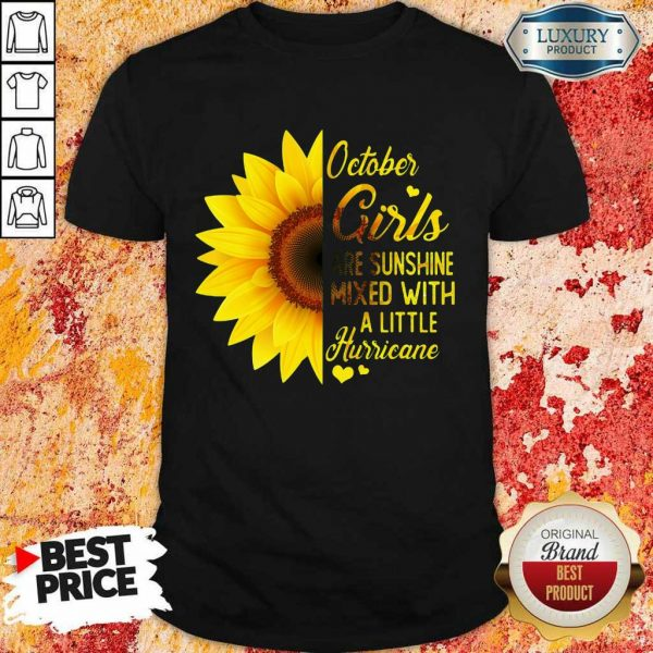Hot October Girl 2001 Are Sunshine Mixed With A Little Hurricane Shirt