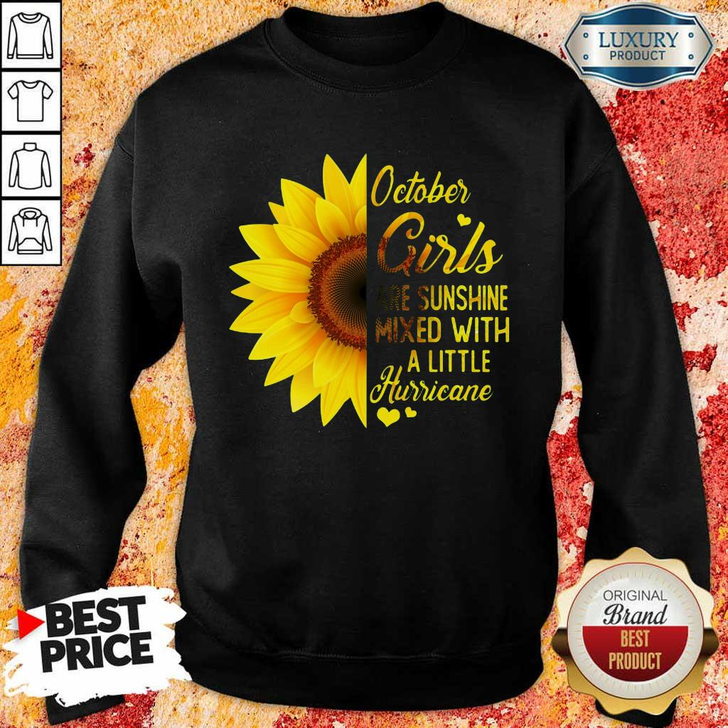 Hot October Girl 2001 Are Sunshine Mixed With A Little Hurricane Sweatshirt