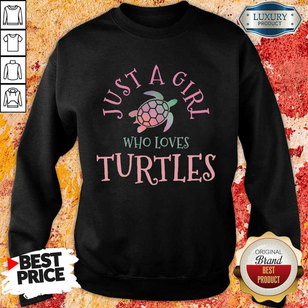 Perfect Just A Girl Who Loves Turtles Sweatshirt