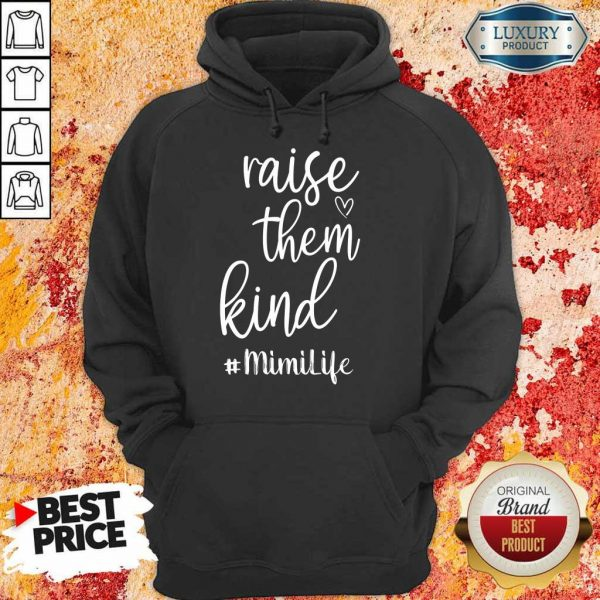Premium Raise Them Kind Mimilife Hoodie