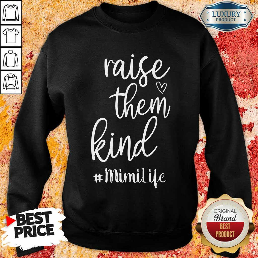 Premium Raise Them Kind Mimilife Sweatshirt