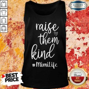 Premium Raise Them Kind Mimilife Tank Top