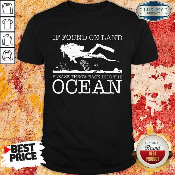 Pretty If Found On Land Please Throw Back Into The Ocean Shirt
