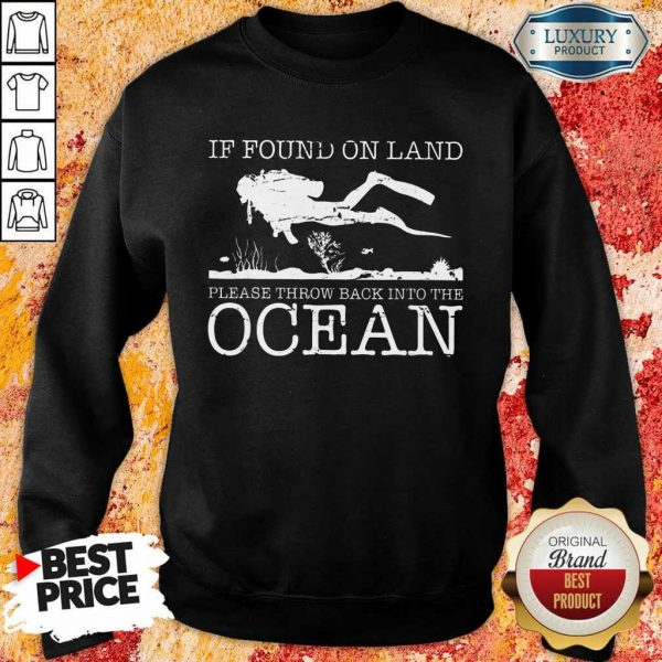 Pretty If Found On Land Please Throw Back Into The Ocean Sweatshirt