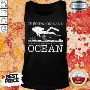 Pretty If Found On Land Please Throw Back Into The Ocean Tank Top