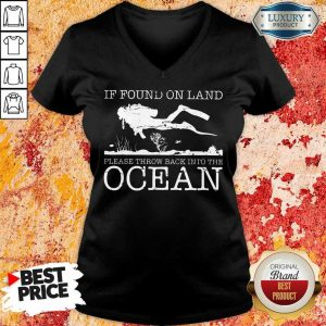 Pretty If Found On Land Please Throw Back Into The Ocean V-Neck