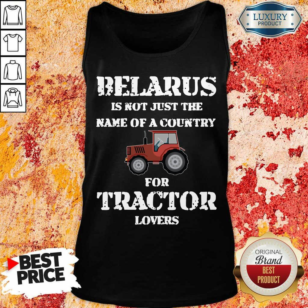 Top Belarus Is Not Just The Name Of A Country For Tractor Lovers Tank Top