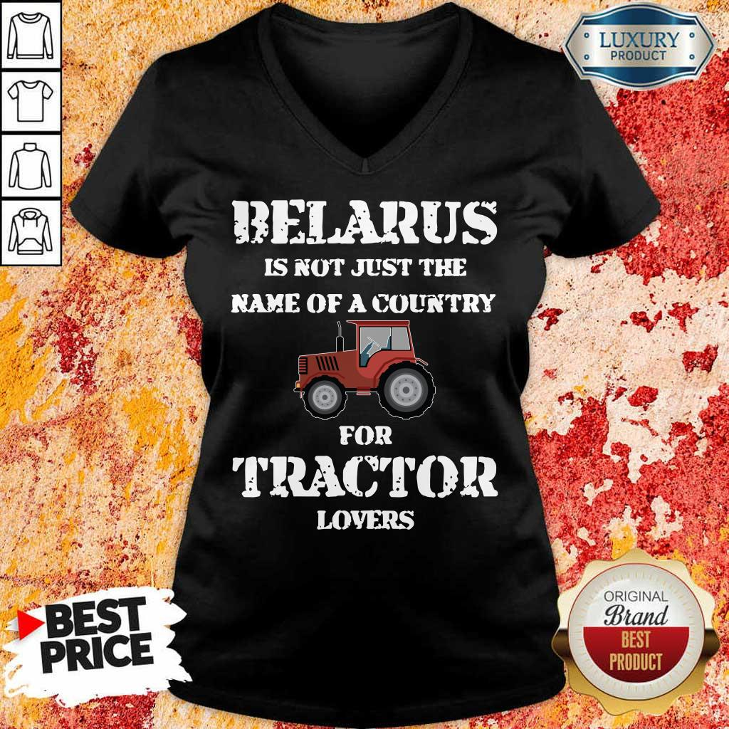 Top Belarus Is Not Just The Name Of A Country For Tractor Lovers V-Neck