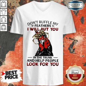 Top Dont Ruffle My Feathers Chicken V-Neck