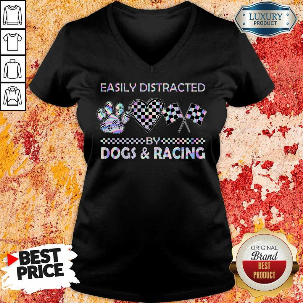 Top Easily Distracted By Dogs And Racing V-Neck