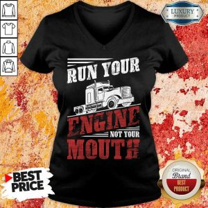 Top Run Your Engine Not Your Mouth Container V-Neck