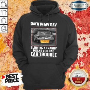 Back In My Day Car Trouble Hoodie