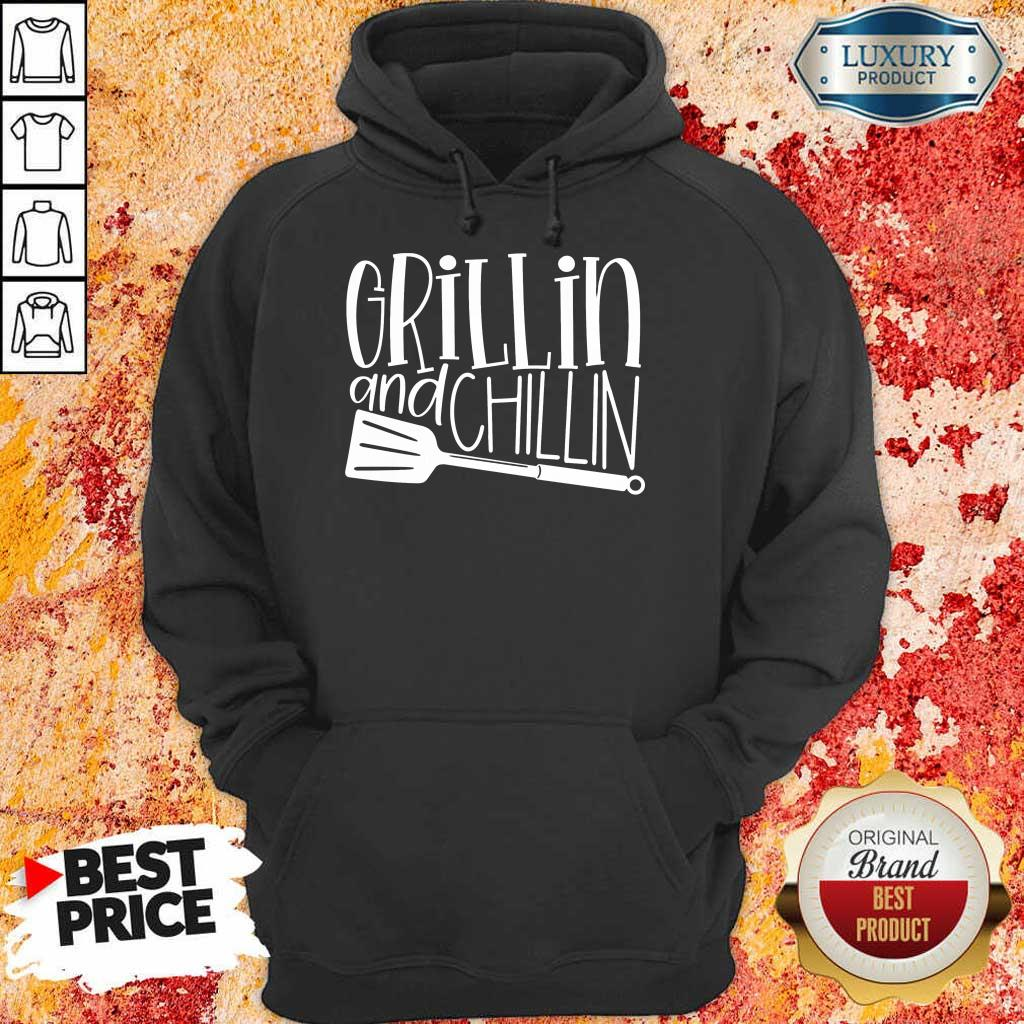 Grillin And Chillin Hoodie