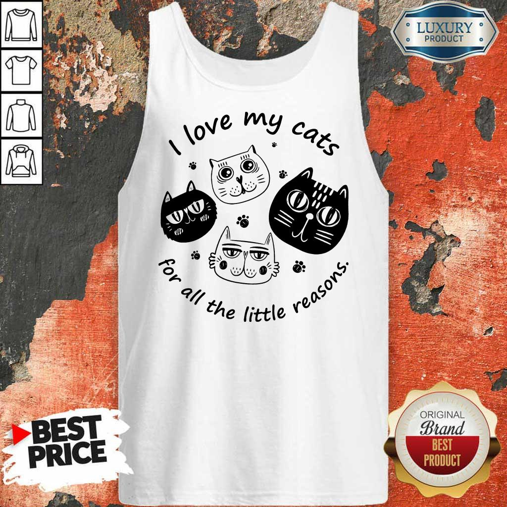 I Love My Cat For All The Little Reasons Tank Top