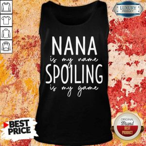 Nana Is My Name Spoiling Is My Game Tank Top