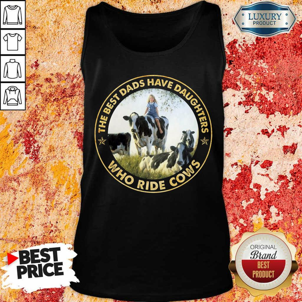 The Best Dads Have Daughters Who Ride Cows Tank Top