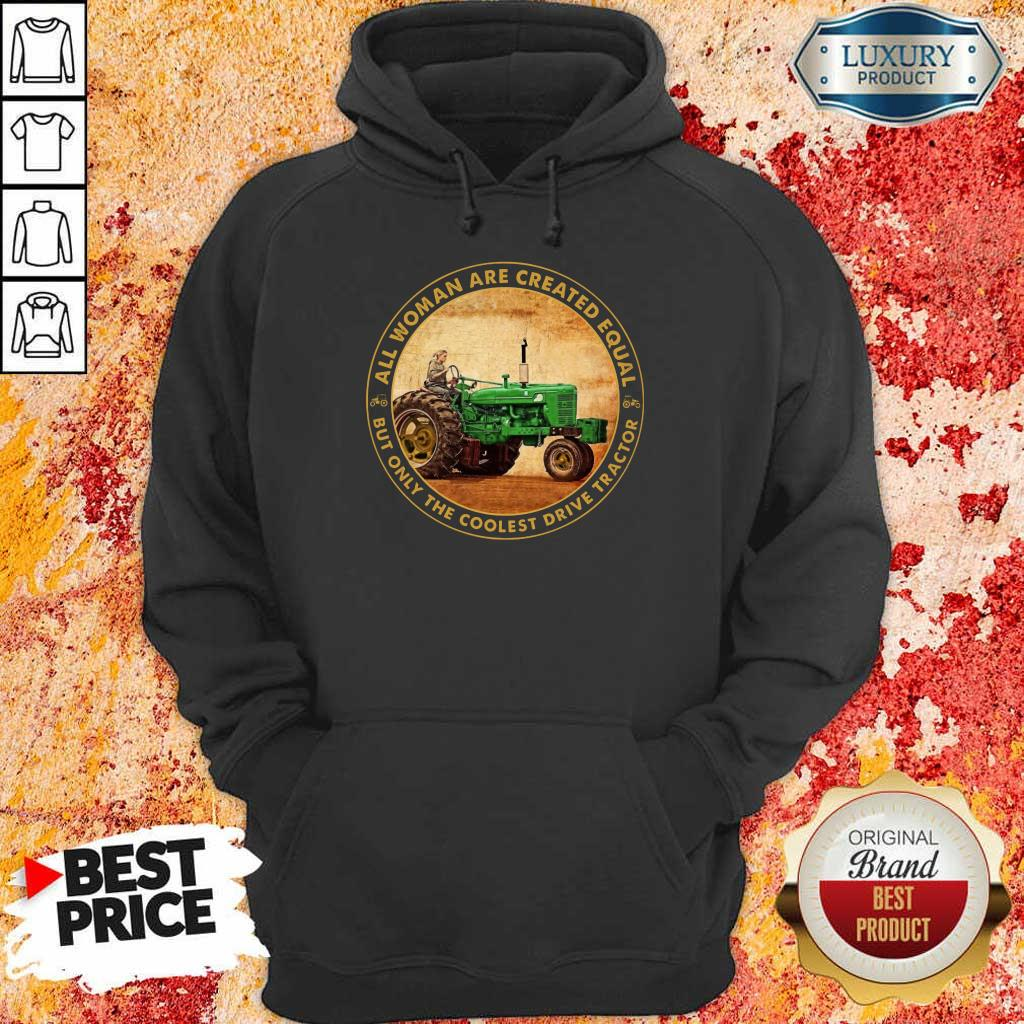 All Woman Created Equal Drive Tractor Hoodie