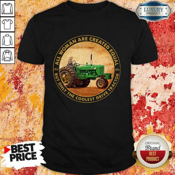 All Woman Created Equal Drive Tractor Shirt