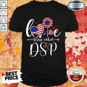 American Flag Sunflower Love Being Called DSP Shirt