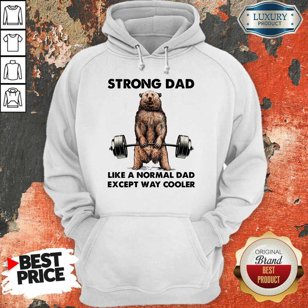 Bear Strong Dad Like A Normal Dad Hoodie