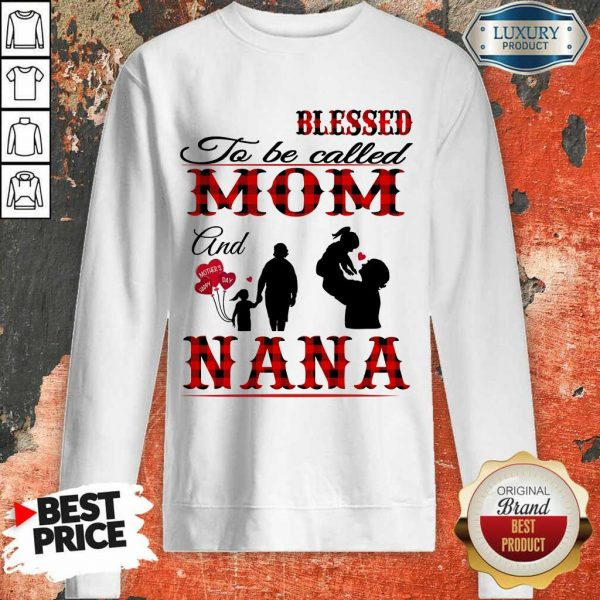 Blessed To Be Called Mom And Nana Sweatshirt