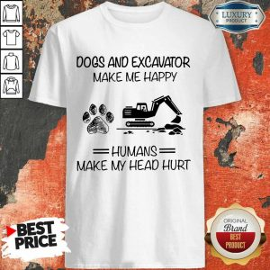 Dogs And Excavator Make Me Happy Shirt