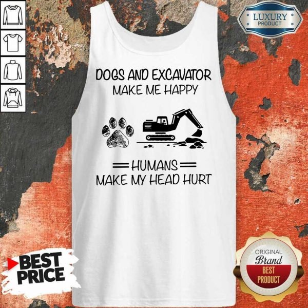 Dogs And Excavator Make Me Happy Tank Top