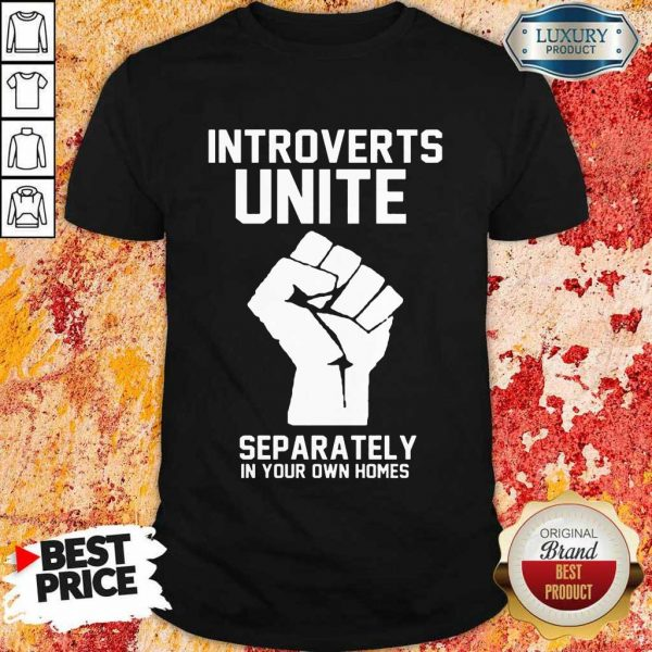 Hand Introverts Unite Separately Own Homes Shirt
