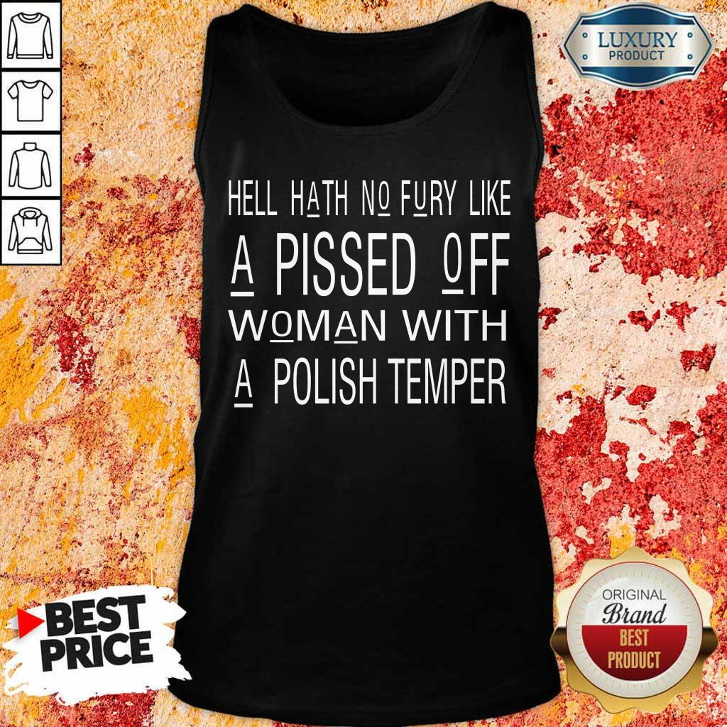 Hell Hath No Fury Like A Pissed Off Woman With A Polish Temper Tank Top