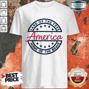 Home of the Brave America Shirt