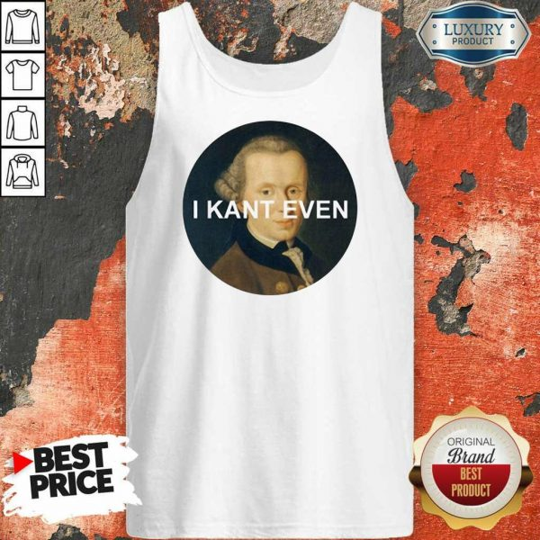 I Kant Even Tank Top