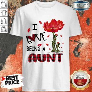 I Love Being An Aunt Red Flower Shirt
