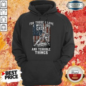 I Will Do Great And Terrible Things Hoodie