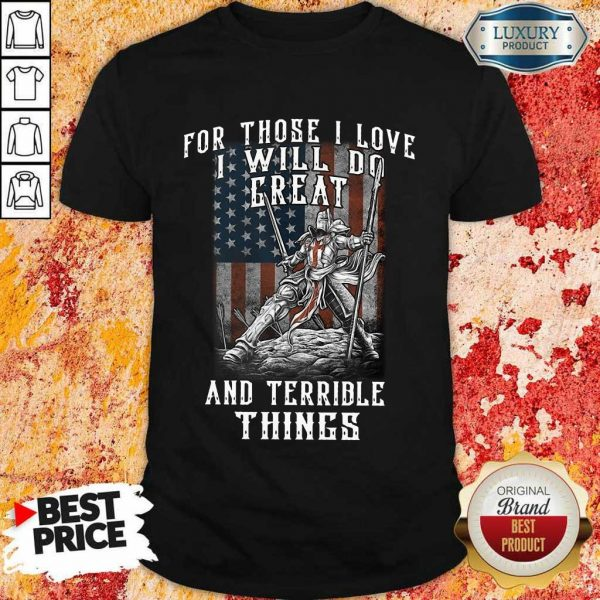 I Will Do Great And Terrible Things Shirt