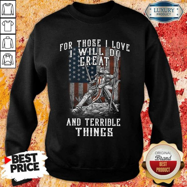 I Will Do Great And Terrible Things Sweatshirt