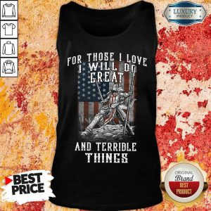 I Will Do Great And Terrible Things Tank Top