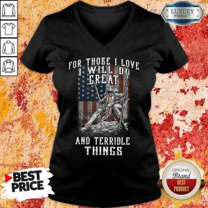 I Will Do Great And Terrible Things V-Neck