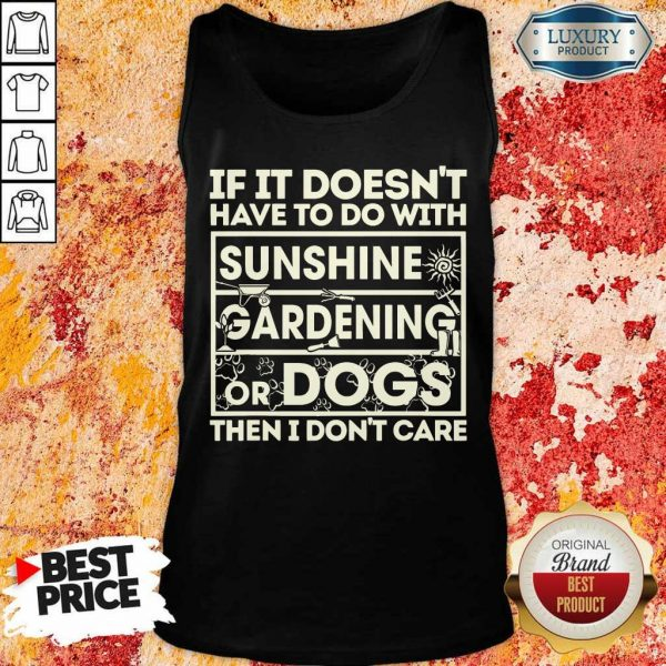 If It Doesn't Sunshine Gardening Or Dogs Tank Top
