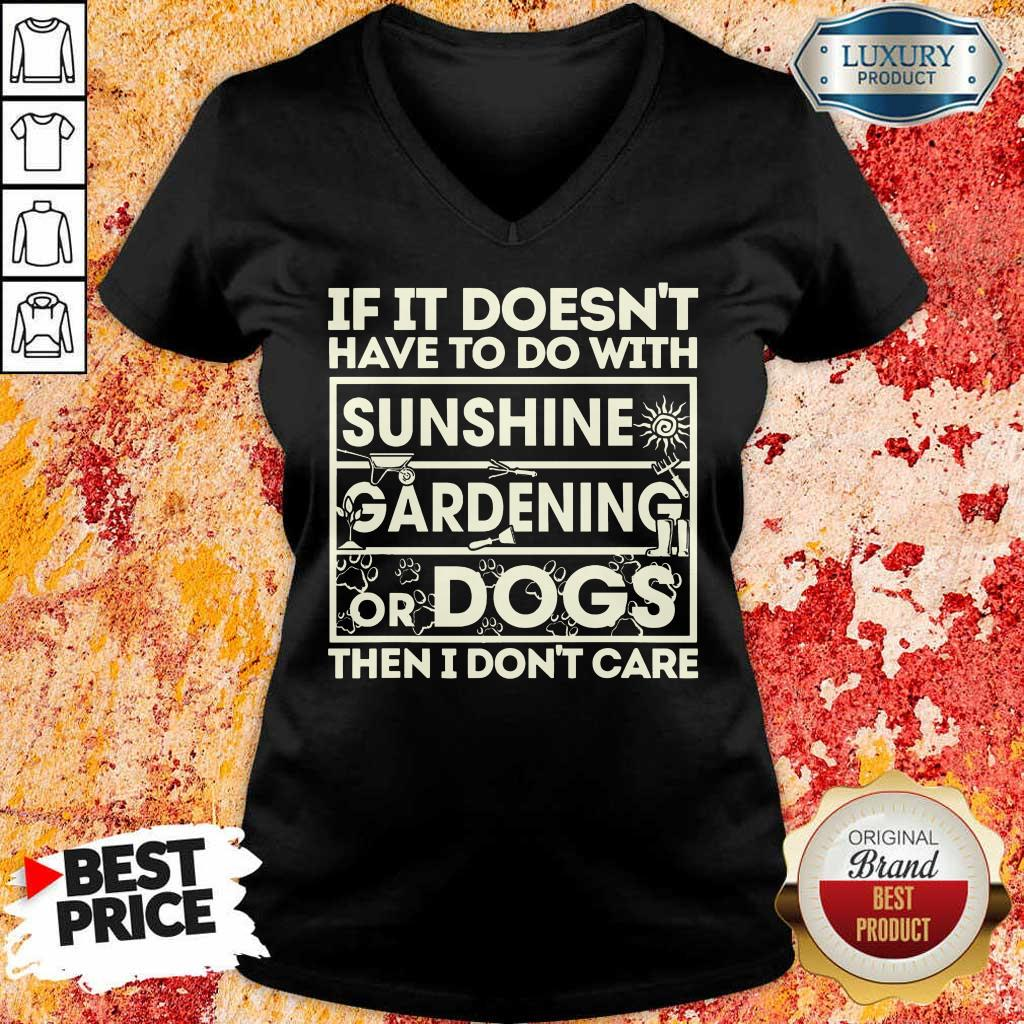 If It Doesn't Sunshine Gardening Or Dogs V-Neck