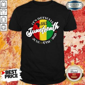 It Is Official 1865 Juneteenth African American Shirt