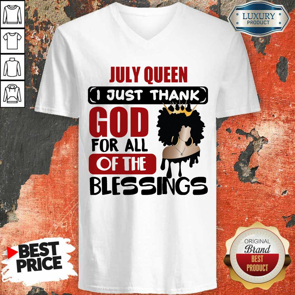 July Queen I Just Thank God Of The Blessings V-Neck