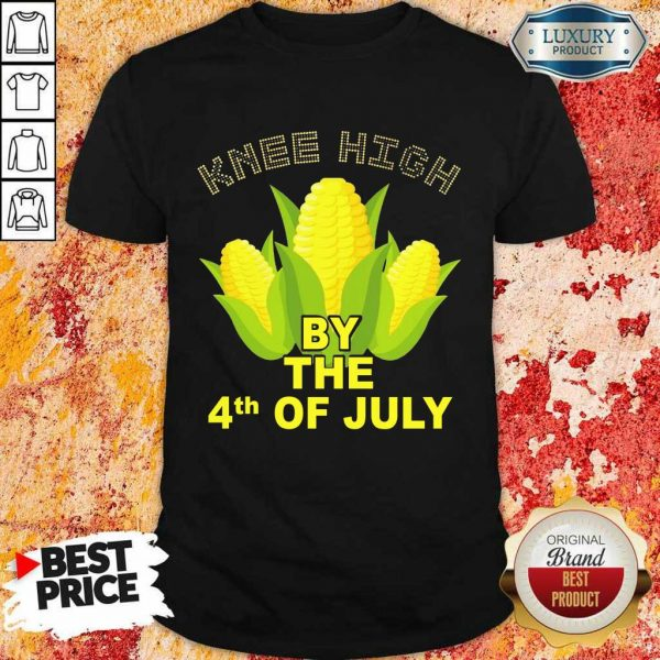 Knee High By The 4th Of July Corn Shirt